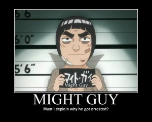 might_guy_arrested___poster__by_xpvtcaboosex-d57rj28